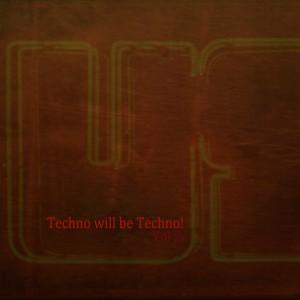 Techno Will Be Techno Vol. 2